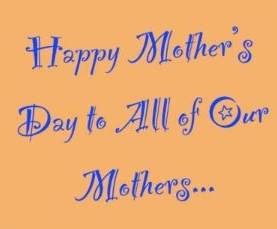 Celebrating Mother's Day .. Mama Says!